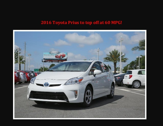 2016 Toyota Prius to top off at 60 MPG!