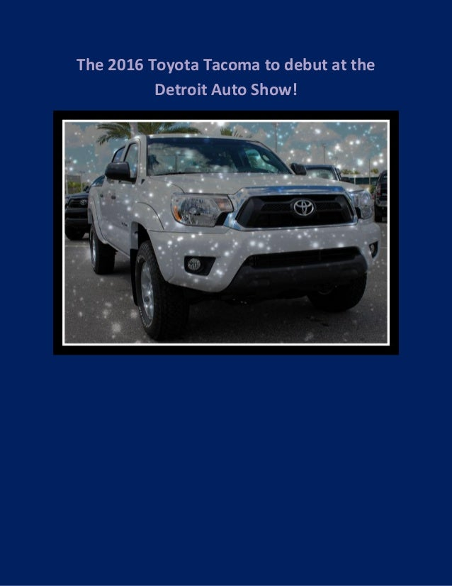 The 2016 Toyota Tacoma To Debut At The Detroit Auto Show