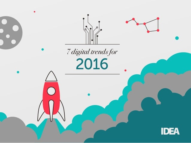 7 digital trends for 2016