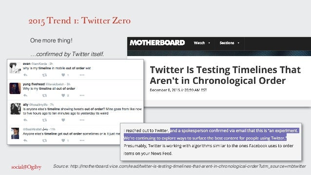 Source: http://motherboard.vice.com/read/twitter-is-testing-timelines-that-arent-in-chronological-order?utm_source=mbtwitt...