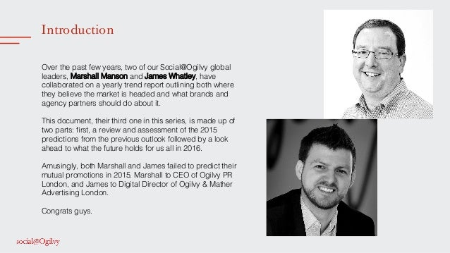 Introduction ! ! Over the past few years, two of our Social@Ogilvy global leaders, Marshall Manson and James Whatley, have...