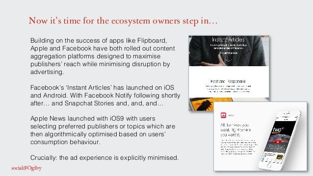 Now it's time for the ecosystem owners step in… Building on the success of apps like Flipboard, Apple and Facebook have bo...