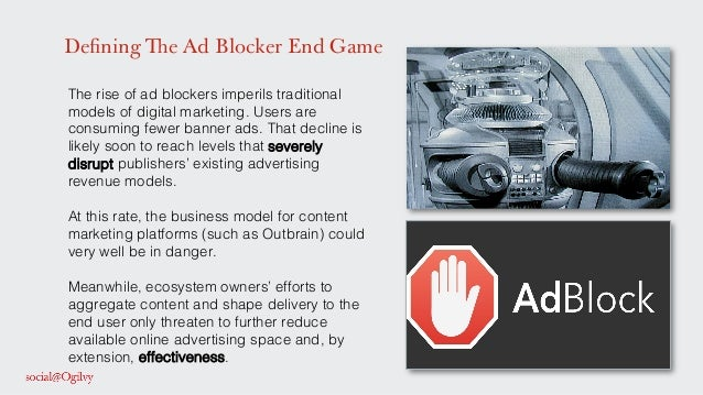 Defining The Ad Blocker End Game The rise of ad blockers imperils traditional models of digital marketing. Users are consu...