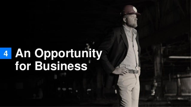 4 An Opportunity for Business