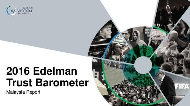 Malaysia Report 2016 Edelman Trust Barometer