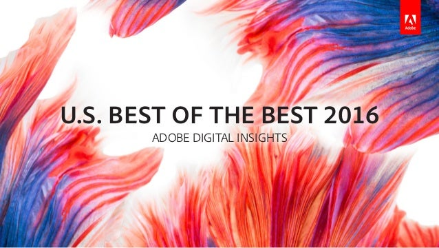 U.S. BEST OF THE BEST 2016 ADOBE DIGITAL INSIGHTS