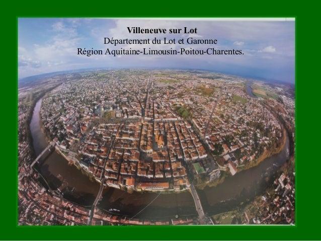 Villeneuve sur Lot Département du Lot et Garonne Région Aquitaine-Limousin-Poitou-Charentes.