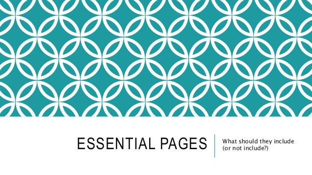 ESSENTIAL PAGES What should they include (or not include?)