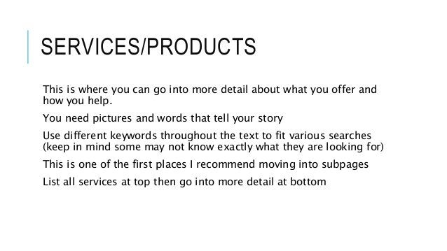 SERVICES/PRODUCTS This is where you can go into more detail about what you offer and how you help. You need pictures and w...