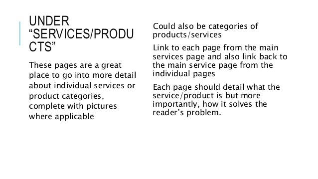 """UNDER """"SERVICES/PRODU CTS"""" Could also be categories of products/services Link to each page from the main services page and..."""