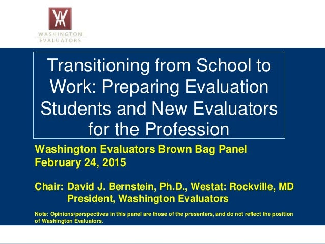 Transitioning from School to Work: Preparing Evaluation Students and New Evaluators for the Profession Washington Evaluato...