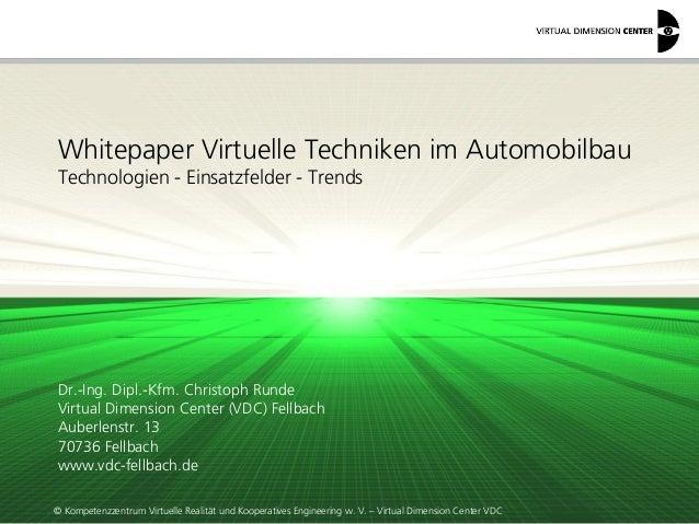 © Kompetenzzentrum Virtuelle Realität und Kooperatives Engineering w. V. – Virtual Dimension Center VDC Dr.-Ing. Dipl.-Kfm...