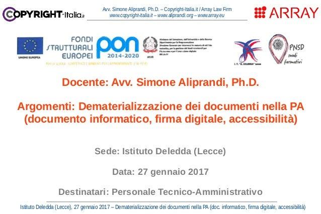 Istituto Deledda (Lecce), 27 gennaio 2017 – Dematerializzazione dei documenti nella PA (doc. informatico, firma digitale, ...