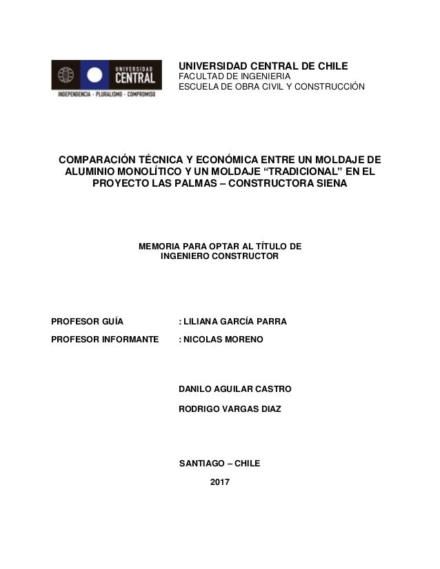 UNIVERSIDAD CENTRAL DE CHILE FACULTAD DE INGENIERIA ESCUELA DE OBRA CIVIL Y CONSTRUCCIÓN COMPARACIÓN TÉCNICA Y ECONÓMICA E...