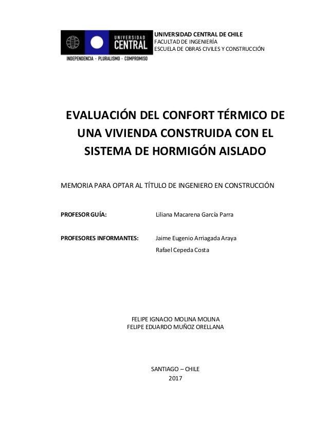 EVALUACIÓN DEL CONFORT TÉRMICO DE UNA VIVIENDA CONSTRUIDA CON EL SISTEMA DE HORMIGÓN AISLADO MEMORIA PARA OPTAR AL TÍTULO ...