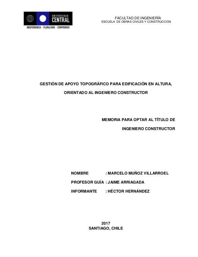 FACULTAD DE INGENIERÍA ESCUELA DE OBRAS CIVILES Y CONSTRUCCION GESTIÓN DE APOYO TOPOGRÁFICO PARA EDIFICACIÓN EN ALTURA, OR...