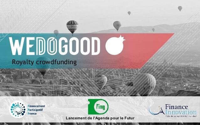 1 Royalty crowdfunding Lancement de l'Agenda pour le Futur