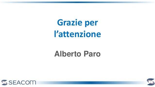 Grazie per l'attenzione Alberto Paro