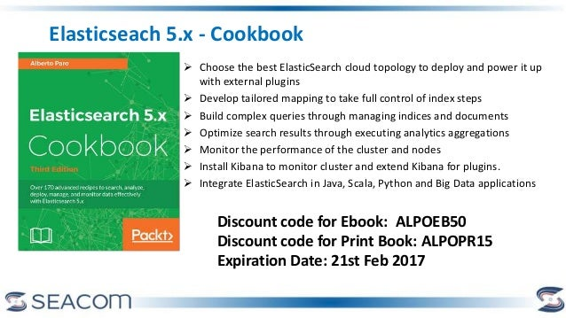 Elasticseach 5.x - Cookbook  Choose the best ElasticSearch cloud topology to deploy and power it up with external plugins...