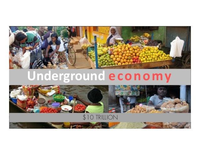 Underground economy © 2017 Juan Llanos $10 TRILLION