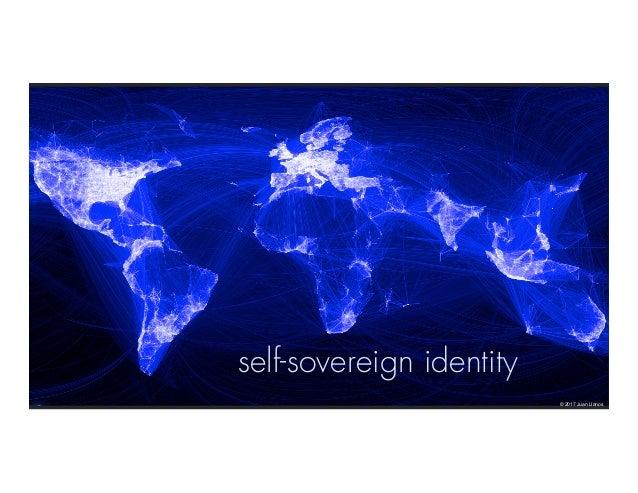 self-sovereign identity © 2017 Juan Llanos
