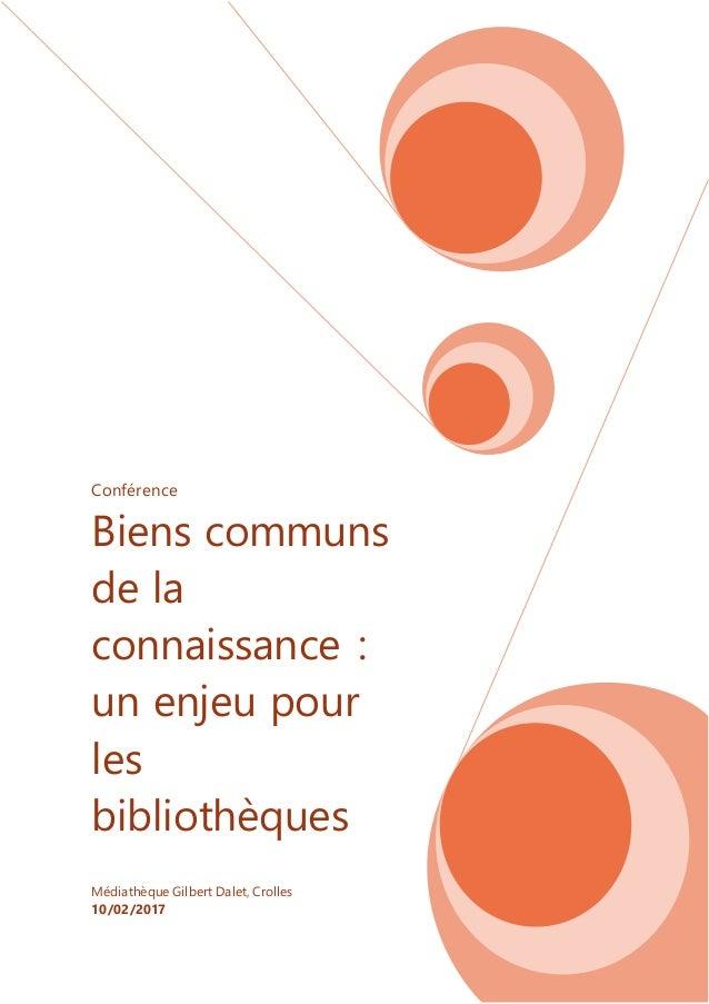 Conférence Biens communs de la connaissance : un enjeu pour les bibliothèques Médiathèque Gilbert Dalet, Crolles 10/02/2017
