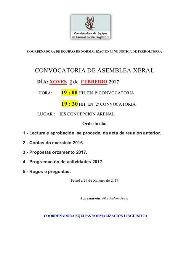COORDENADORA DE EQUIPAS DE NORMALIZACION LINGÜÍSTICA DE FERROLTERRA CONVOCATORIA DE ASEMBLEA XERAL DÍA: XOVES 2 de FEBREIR...