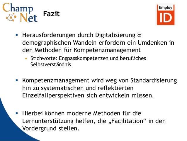 12 Fazit  Herausforderungen durch Digitalisierung & demographischen Wandeln erfordern ein Umdenken in den Methoden für Ko...