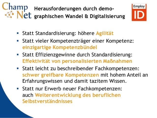 5 Herausforderungen durch demo- graphischen Wandel & Digitalisierung  Statt Standardisierung: höhere Agilität  Statt vie...