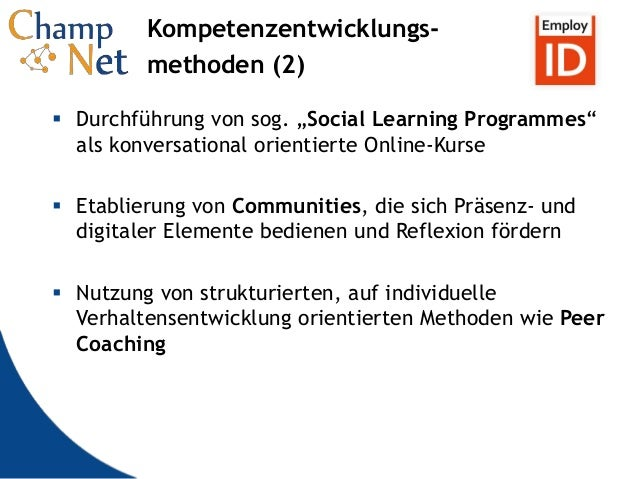 """9 Kompetenzentwicklungs- methoden (2)  Durchführung von sog. """"Social Learning Programmes"""" als konversational orientierte ..."""