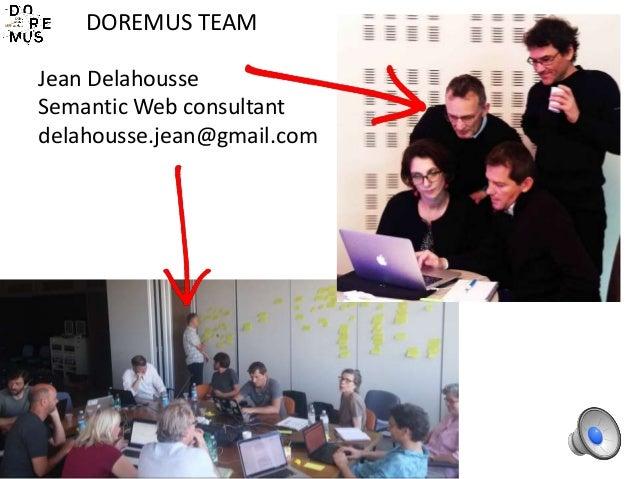 DOREMUS TEAM Jean Delahousse Semantic Web consultant delahousse.jean@gmail.com