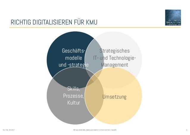 1© Sauerborn Management Consulting GmbHSo. Feb. 26 2017 RICHTIG DIGITALISIEREN FÜR KMU Geschäfts- modelle und -strategie S...
