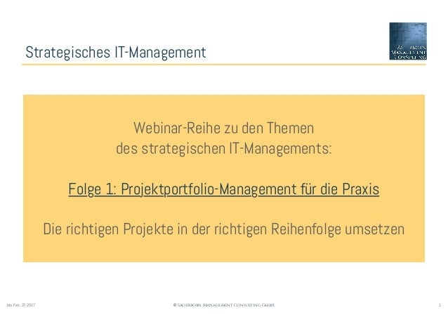 1© Sauerborn Management Consulting GmbHMo. Feb. 27 2017 Strategisches IT-Management Webinar-Reihe zu den Themen des strate...