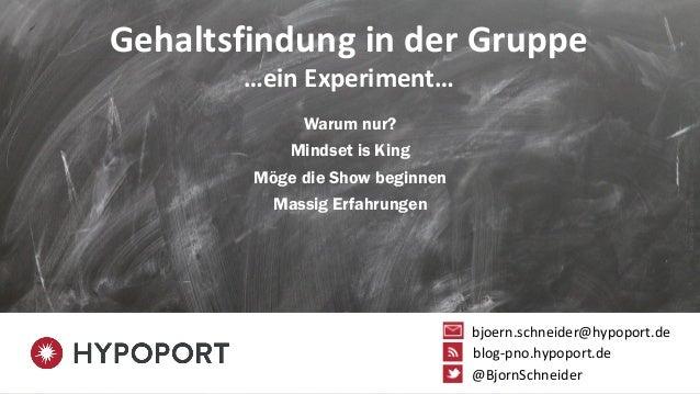 Gehaltsfindung in der Gruppe …ein Experiment… Warum nur? Mindset is King Möge die Show beginnen Massig Erfahrungen @BjornS...