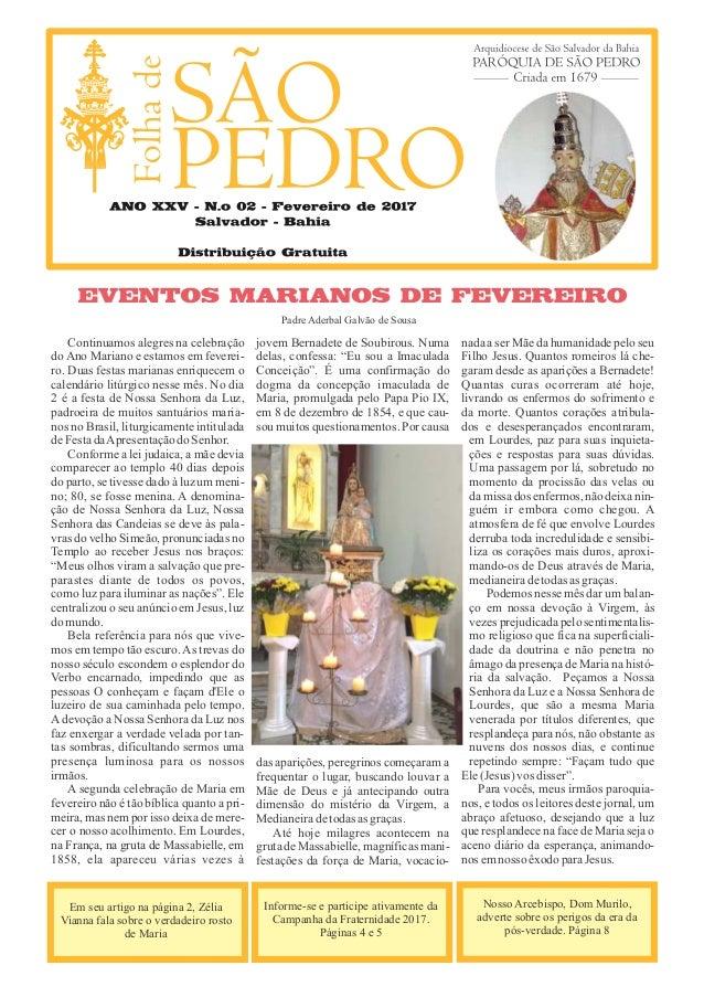 Continuamos alegres na celebração do Ano Mariano e estamos em feverei- ro. Duas festas marianas enriquecem o calendário li...