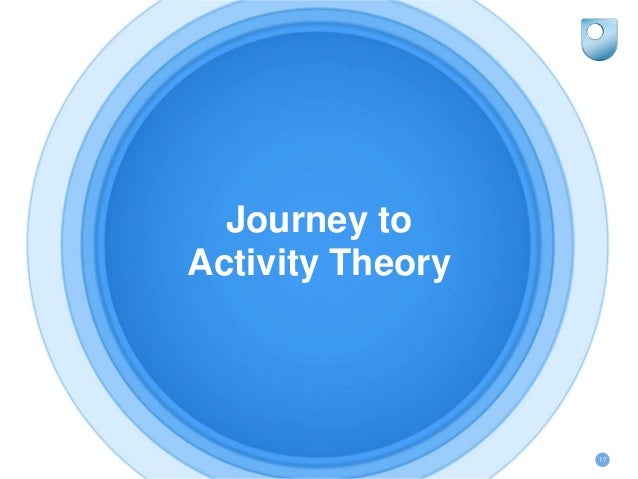 Journey to Activity Theory 17