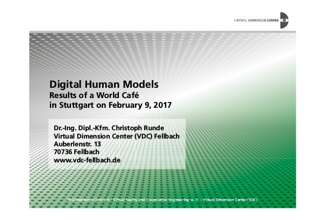 Digital Human Models Results of a World Café in Stuttgart on February 9, 2017 © Competence Centre for Virtual Reality and ...