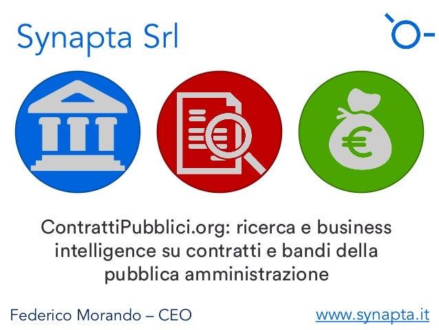 Synapta Srl ContrattiPubblici.org: ricerca e business intelligence su contratti e bandi della pubblica amministrazione Fed...