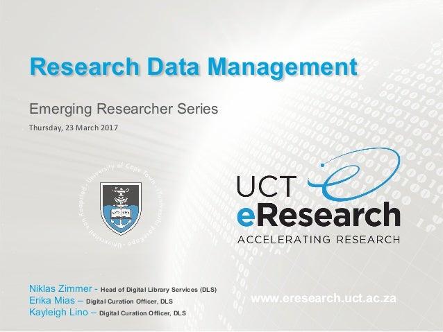 UCT eResearch Emerging Researcher Series: RDM Slide 3