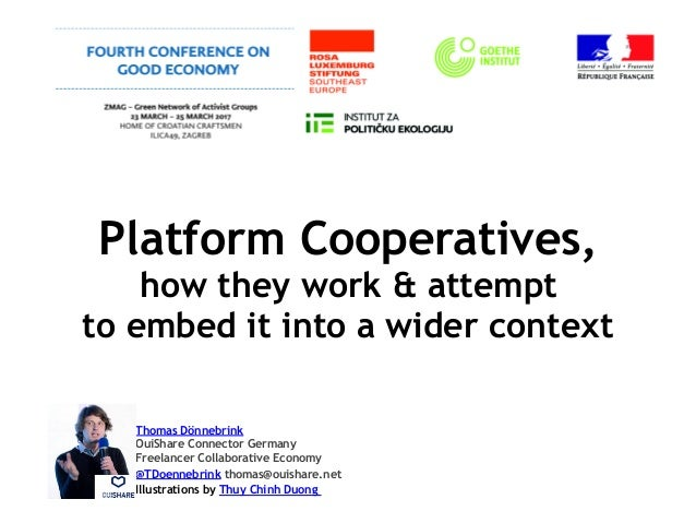 Platform Cooperatives, how they work & attempt to embed it into a wider context  Thomas Dönnebrink OuiShare Connector Ger...