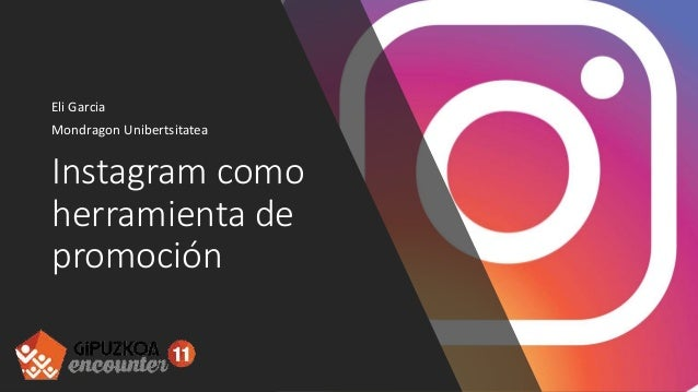 Instagram como herramienta de promoción Eli Garcia Mondragon Unibertsitatea