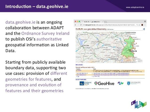 www.adaptcentre.ieIntroduc9on–data.geohive.ie data.geohive.ieisanongoing collaboraXonbetweenADAPT andtheOrdnan...