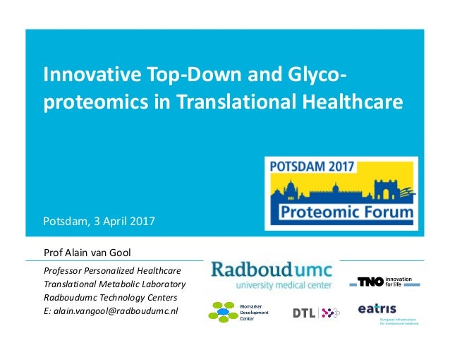 Potsdam, 3 April 2017 Prof Alain van Gool Professor Personalized Healthcare Translational Metabolic Laboratory Radboudumc ...