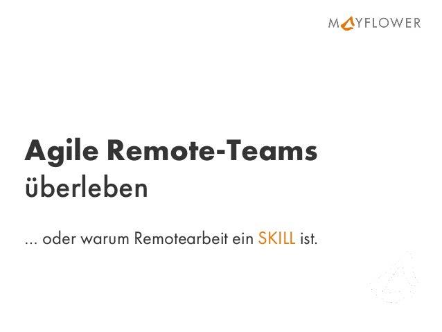 Agile Remote-Teams überleben … oder warum Remotearbeit ein SKILL ist.