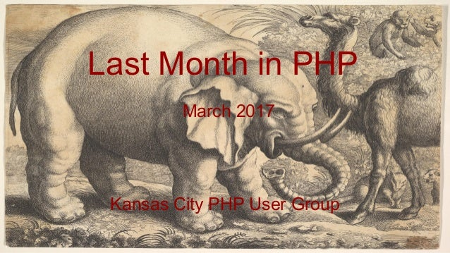 Last Month in PHP March 2017 Kansas City PHP User Group