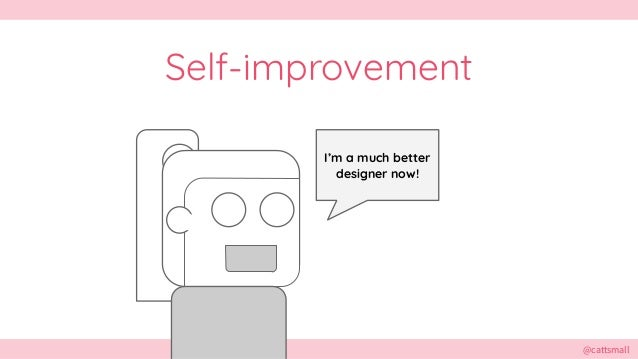 @cattsmall@cattsmall Self-improvement I'm a much better designer now!