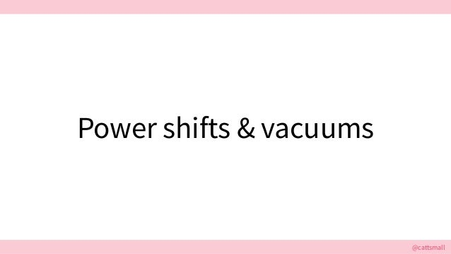 @cattsmall@cattsmall Power shifts & vacuums