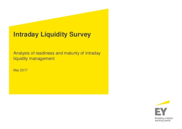 Intraday Liquidity Survey Analysis of readiness and maturity of intraday liquidity management Mai 2017