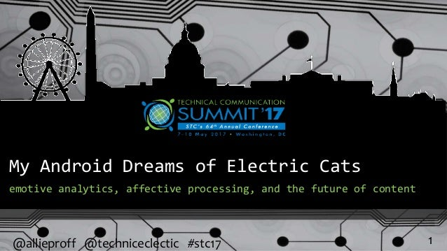 My Android Dreams of Electric Cats emotive analytics, affective processing, and the future of content 1@allieproff @techni...