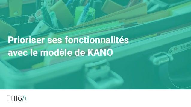 Prioriser ses fonctionnalités avec le modèle de KANO
